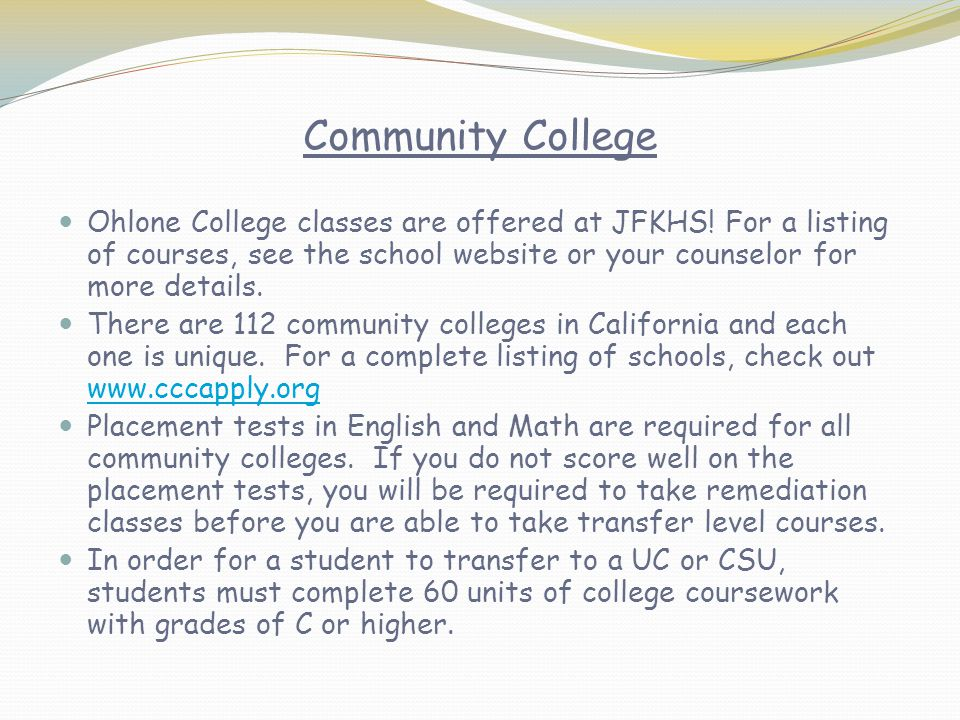 Community College Ohlone College classes are offered at JFKHS.