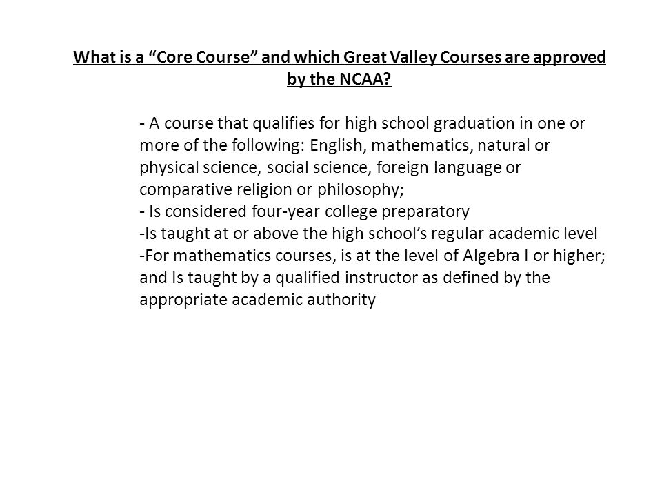 What is a Core Course and which Great Valley Courses are approved by the NCAA.