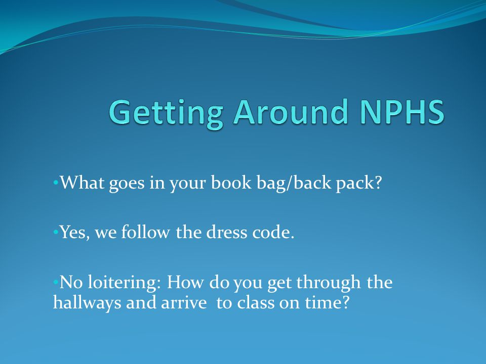 What goes in your book bag/back pack. Yes, we follow the dress code.