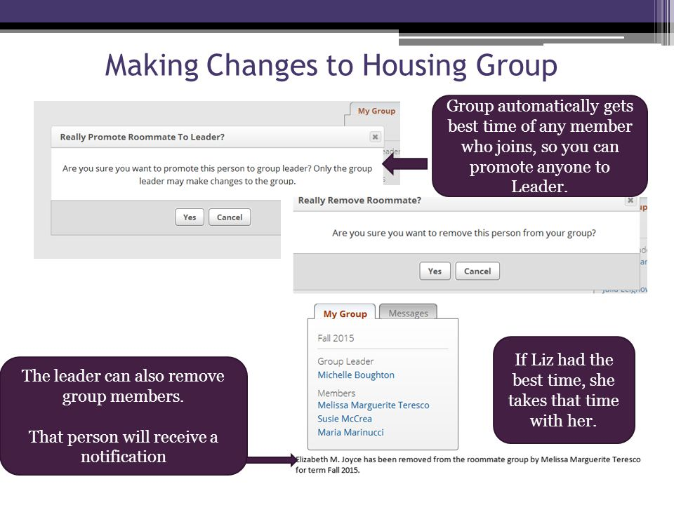 Making Changes to Housing Group Group automatically gets best time of any member who joins, so you can promote anyone to Leader.