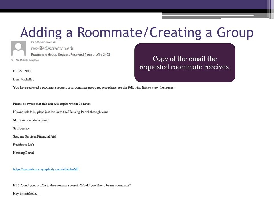 Adding a Roommate/Creating a Group Copy of the email the requested roommate receives.