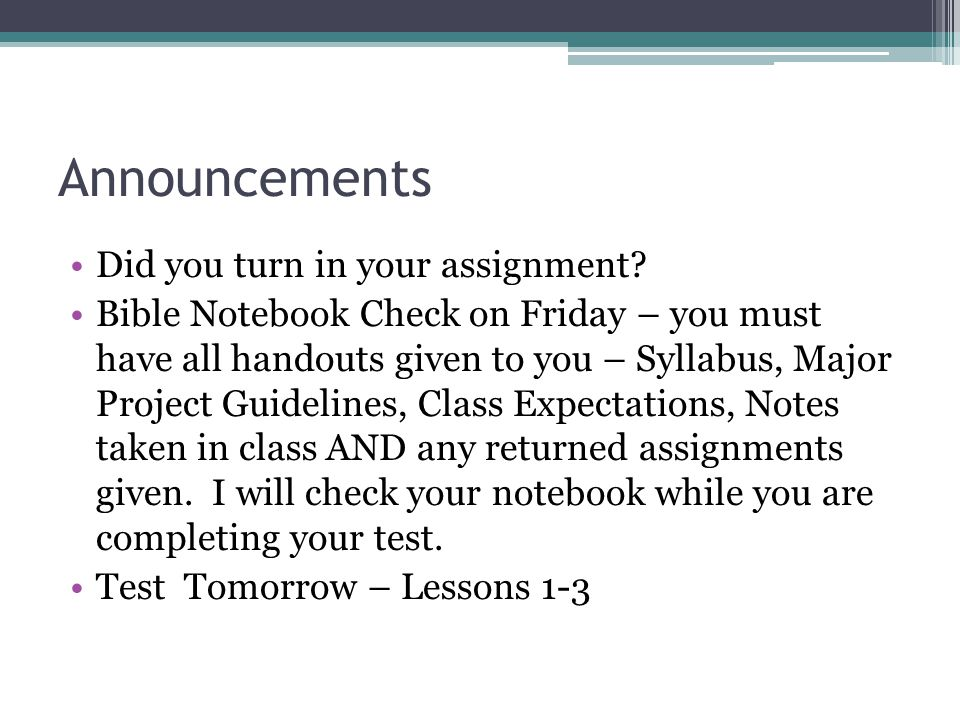 Announcements Did you turn in your assignment.