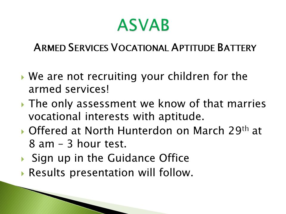 A RMED S ERVICES V OCATIONAL A PTITUDE B ATTERY  We are not recruiting your children for the armed services.
