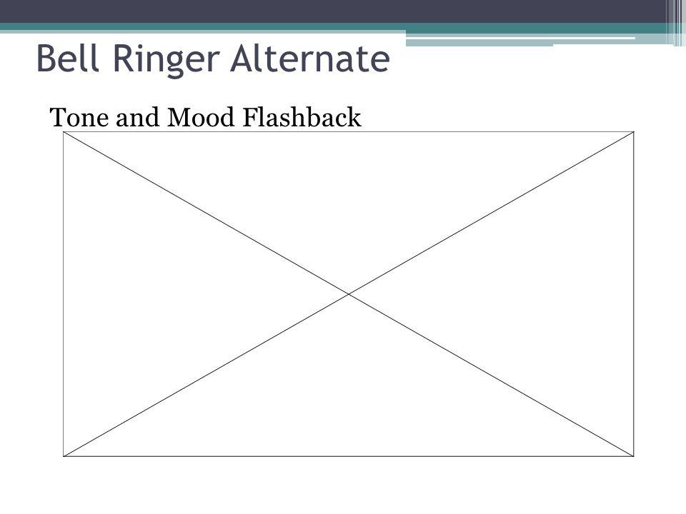 Bell Ringer Alternate Tone and Mood Flashback