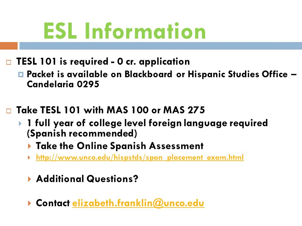 ESL Information  TESL 101 is required - 0 cr.