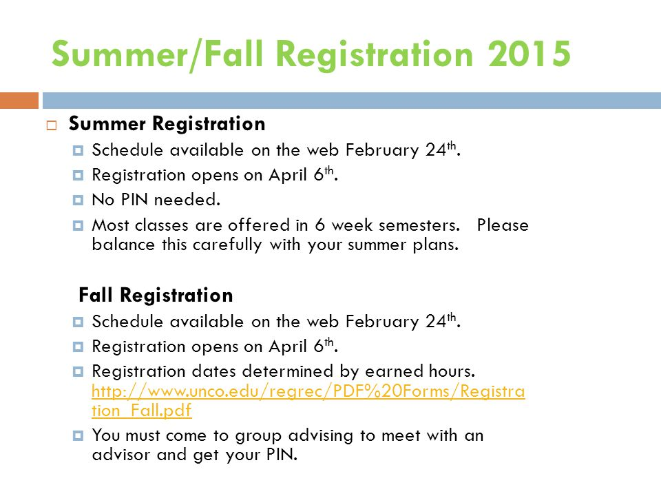 Summer/Fall Registration 2015  Summer Registration  Schedule available on the web February 24 th.