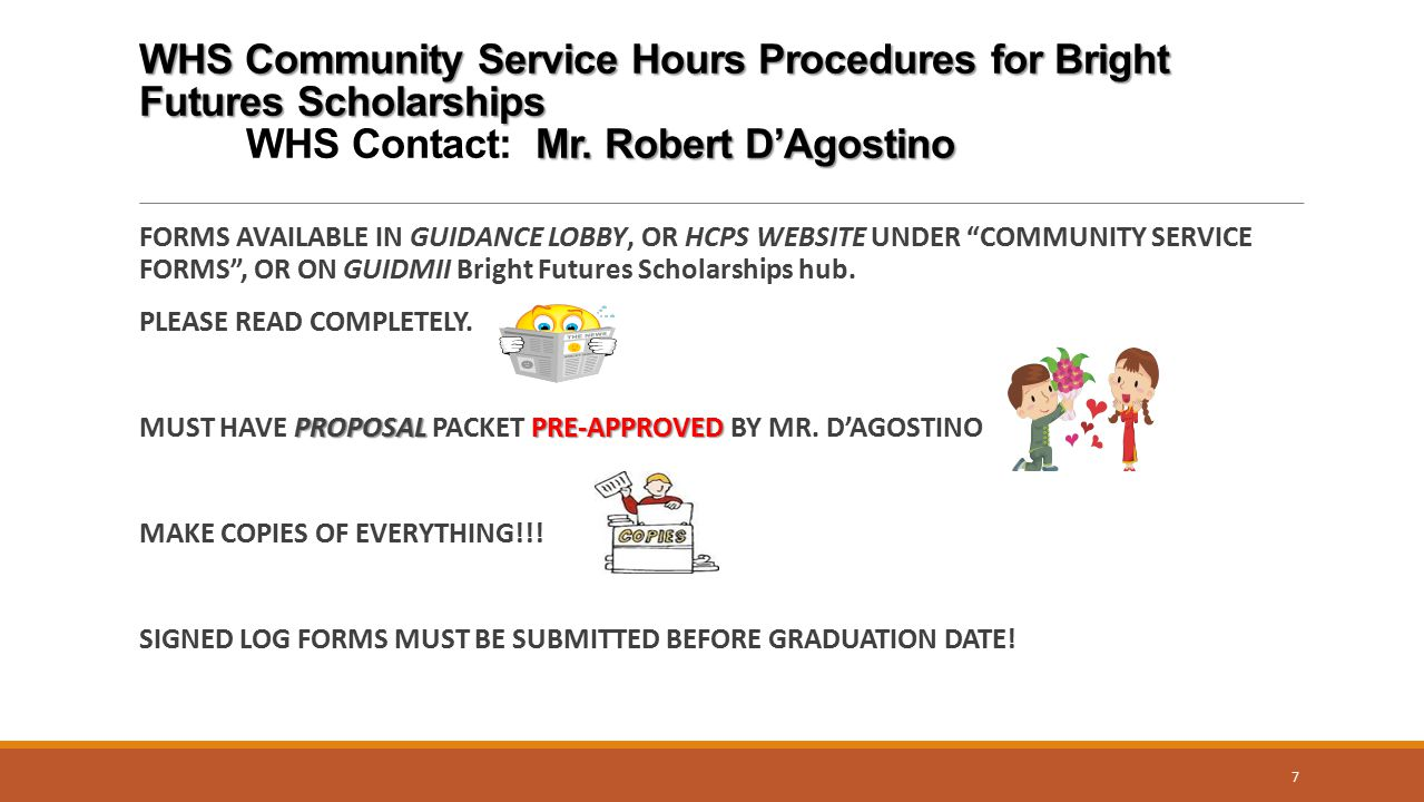 WHS Community Service Hours Procedures for Bright Futures Scholarships Mr. Robert D'Agostino WHS Community Service Hours Procedures for Bright Futures