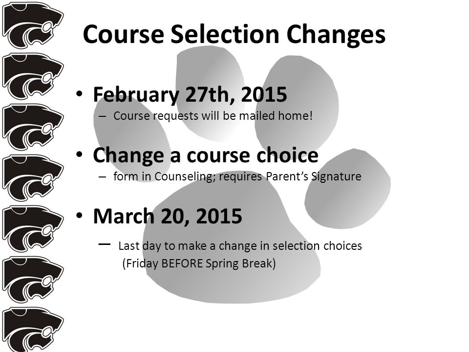 Course Selection Changes February 27th, 2015 – Course requests will be mailed home.