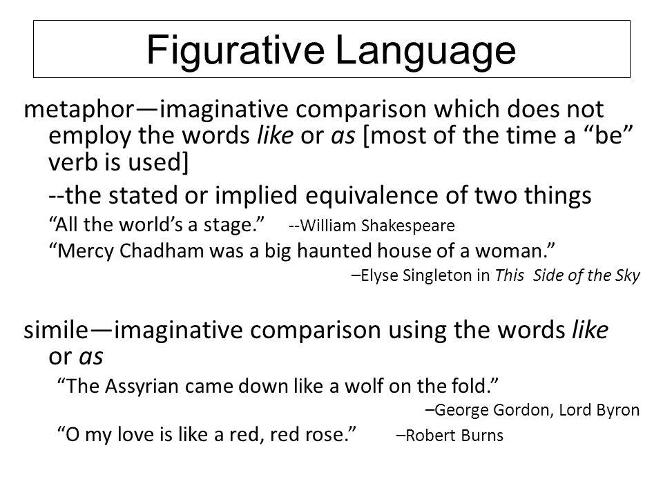 Figurative Language Note: Clichés are often worn-out figurative phrases or comparisons.