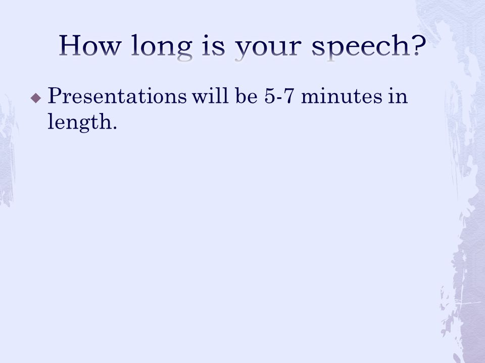  Presentations will be 5-7 minutes in length.
