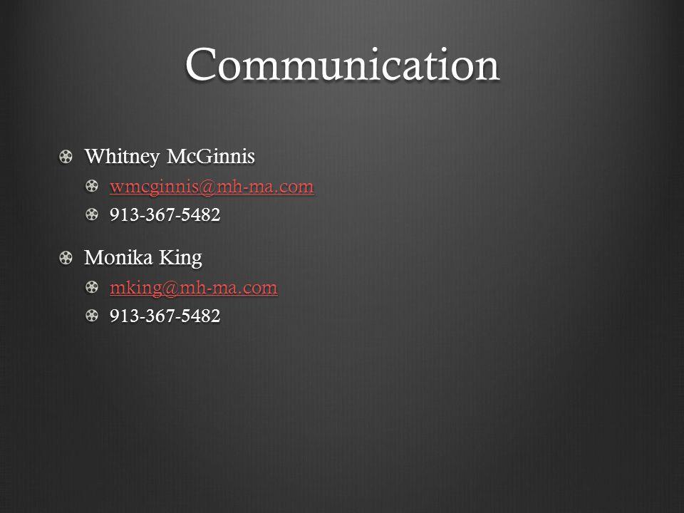 Communication Whitney McGinnis wmcginnis@mh-ma.com 913-367-5482 Monika King mking@mh-ma.com 913-367-5482