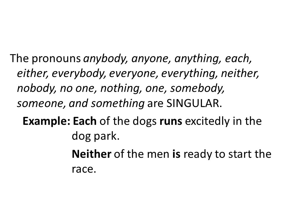 The pronouns both, few, many, and several are plural.