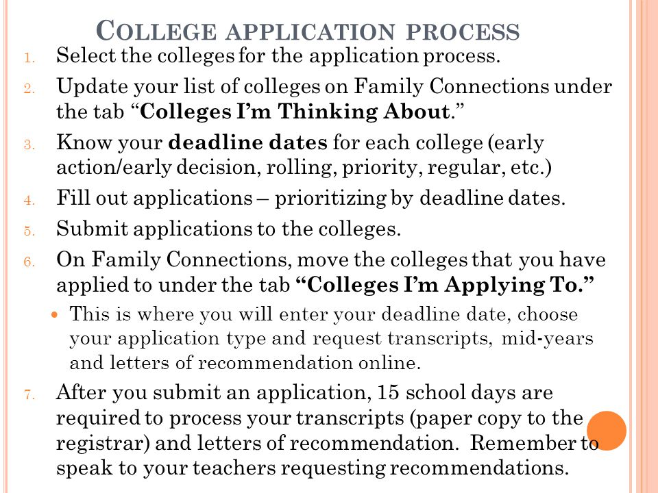 C OLLEGE APPLICATION PROCESS 1. Select the colleges for the application process.