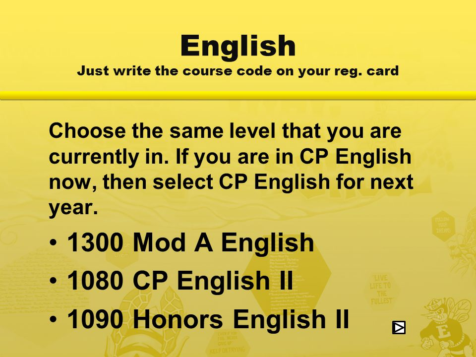 English Just write the course code on your reg.