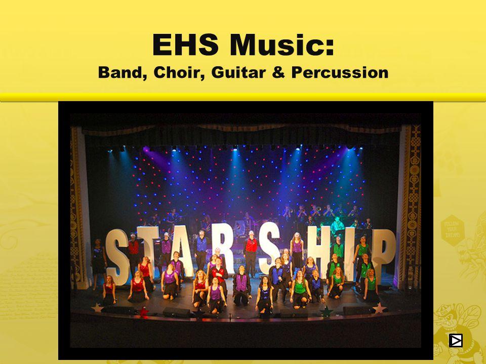 25 EHS Music: Band, Choir, Guitar & Percussion