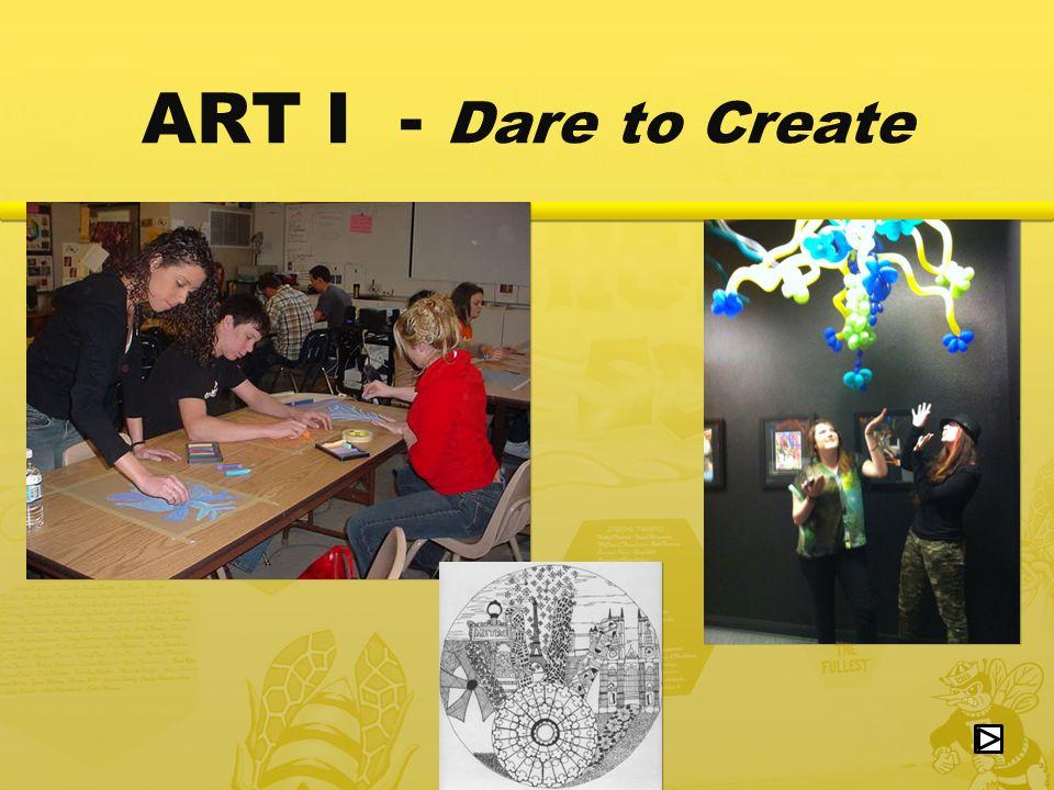 ART I - Dare to Create