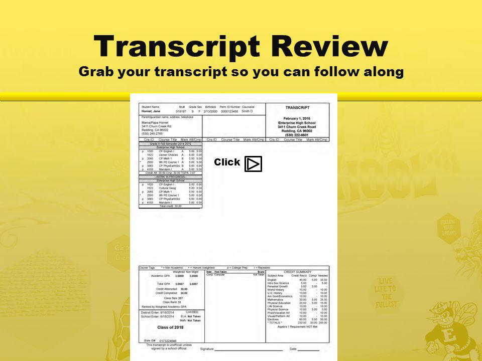 Transcript Review Grab your transcript so you can follow along Click