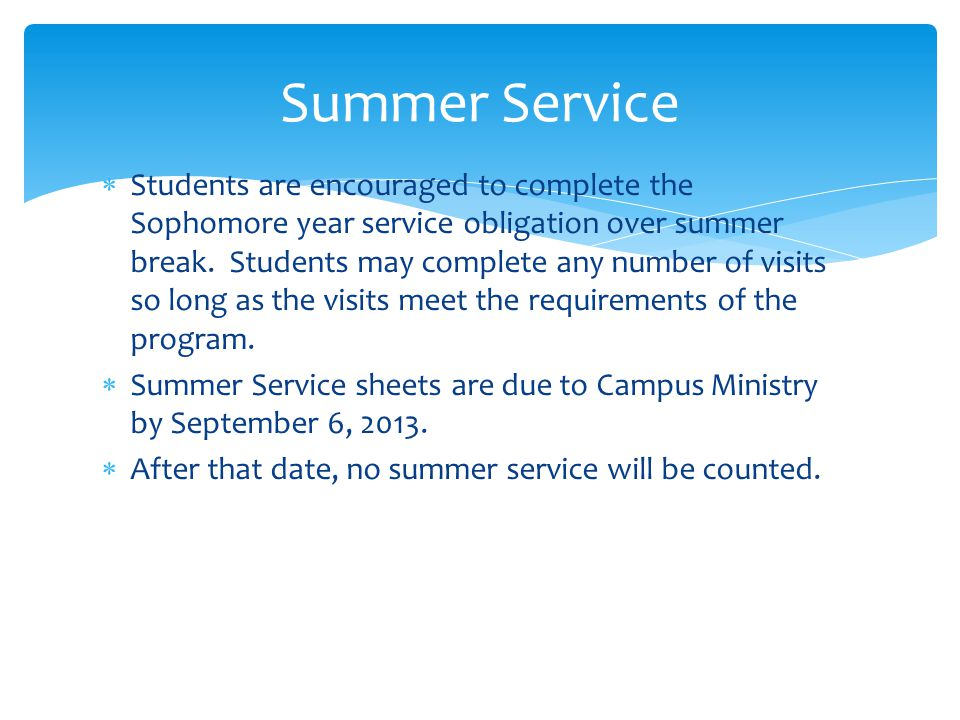  Students are encouraged to complete the Sophomore year service obligation over summer break.