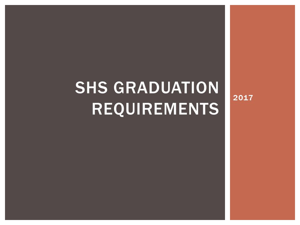 2017 SHS GRADUATION REQUIREMENTS