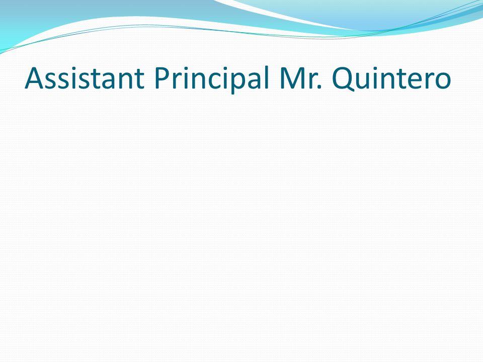 Assistant Principal Mr. Quintero