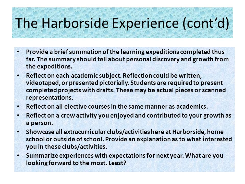 The Harborside Experience (cont'd) Provide a brief summation of the learning expeditions completed thus far.