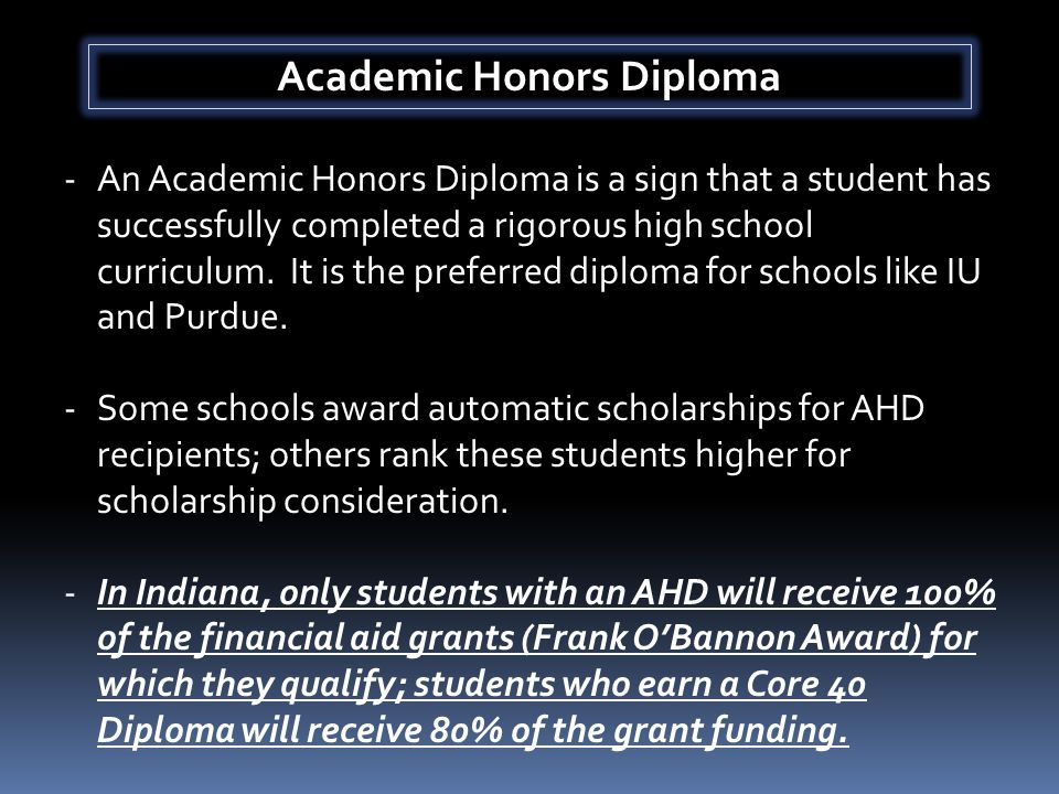Academic Honors Diploma -An Academic Honors Diploma is a sign that a student has successfully completed a rigorous high school curriculum.