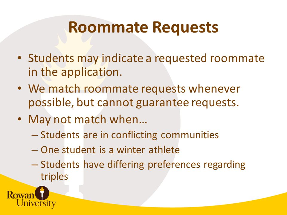 Triples The size of this freshmen class will require about 80% of students to share triple rooms.