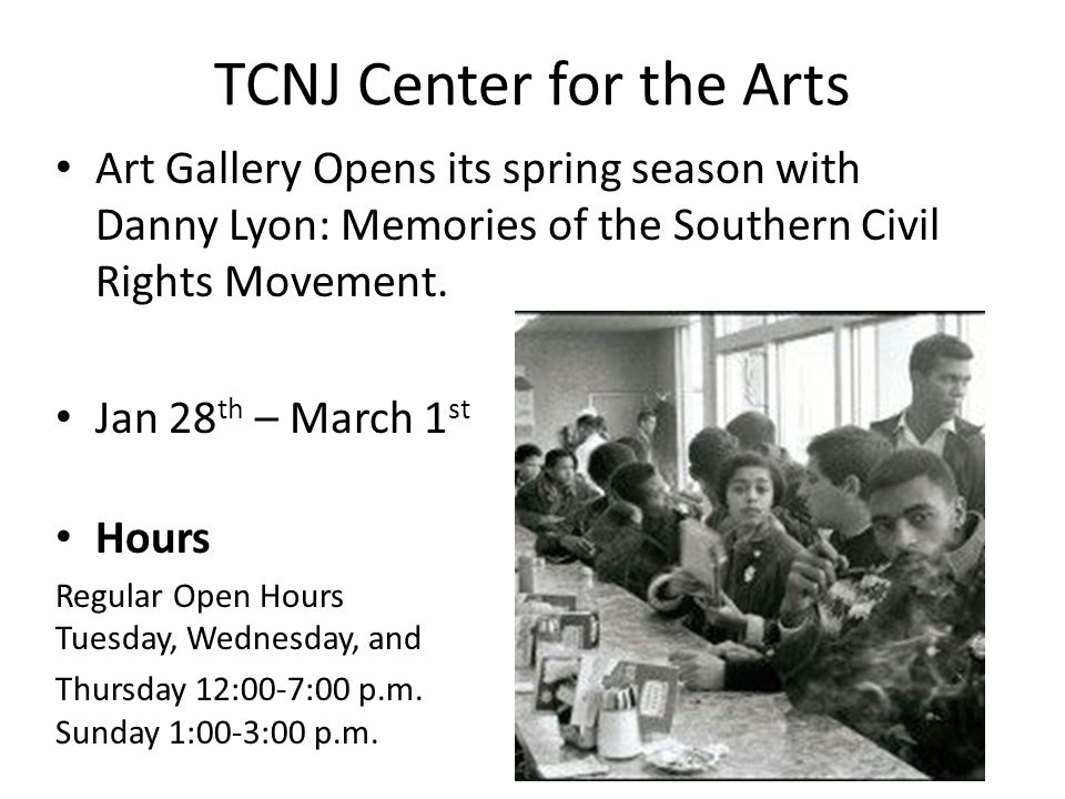 TCNJ Center for the Arts Art Gallery Opens its spring season with Danny Lyon: Memories of the Southern Civil Rights Movement.