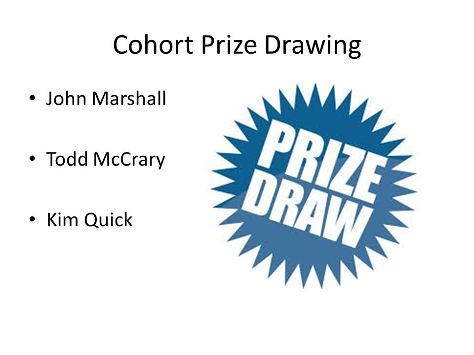 Cohort Prize Drawing John Marshall Todd McCrary Kim Quick