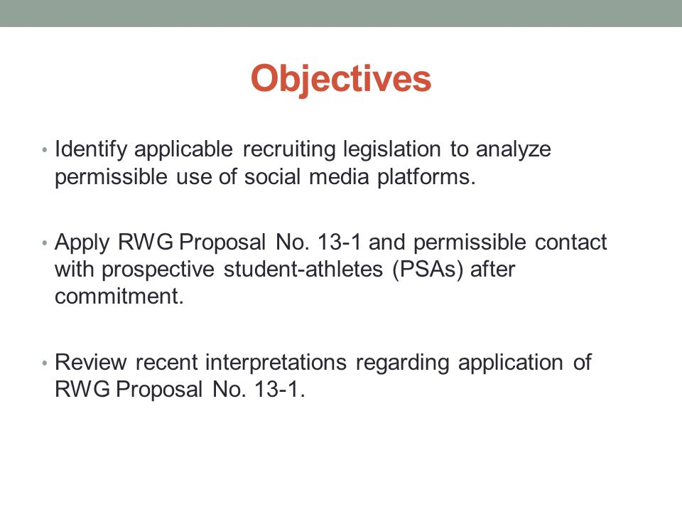 Objectives Identify applicable recruiting legislation to analyze permissible use of social media platforms.