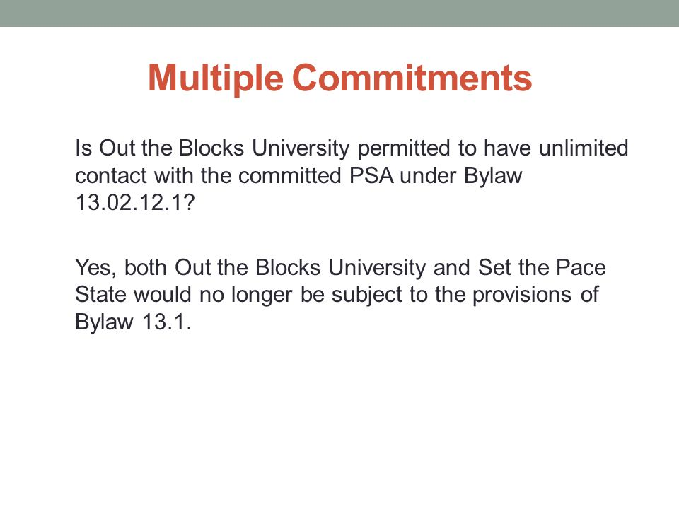Multiple Commitments Is Out the Blocks University permitted to have unlimited contact with the committed PSA under Bylaw 13.02.12.1.