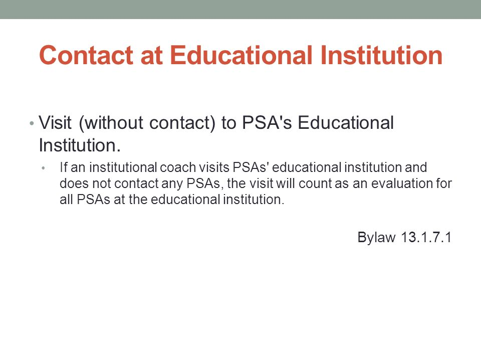 Contact at Educational Institution Visit (without contact) to PSA s Educational Institution.