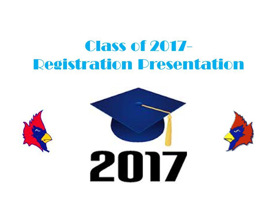 Class of 2017- Registration Presentation