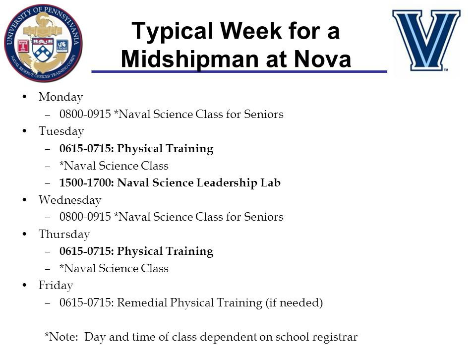 Typical Week for a Midshipman at Nova Monday –0800-0915 *Naval Science Class for Seniors Tuesday – 0615-0715: Physical Training –*Naval Science Class