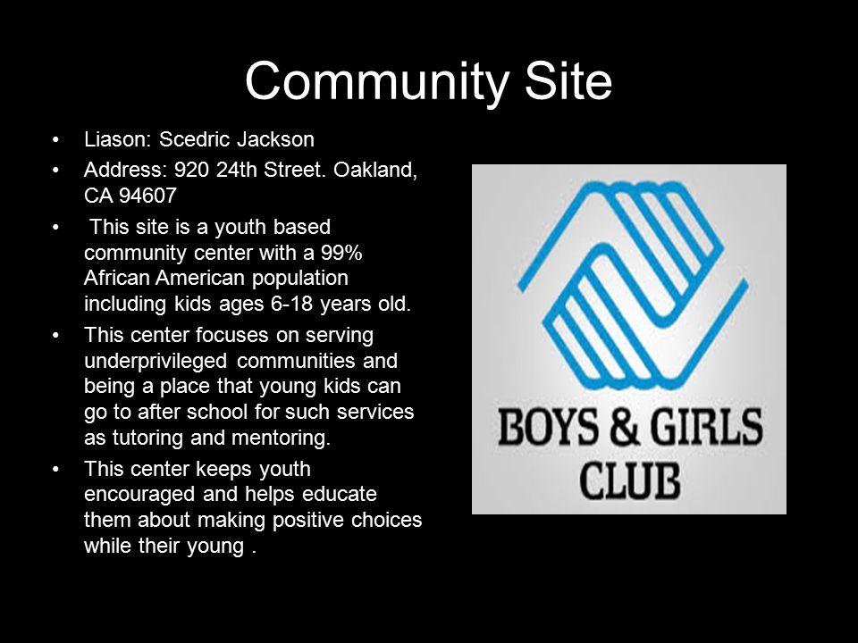 Community Site Liason: Scedric Jackson Address: 920 24th Street.