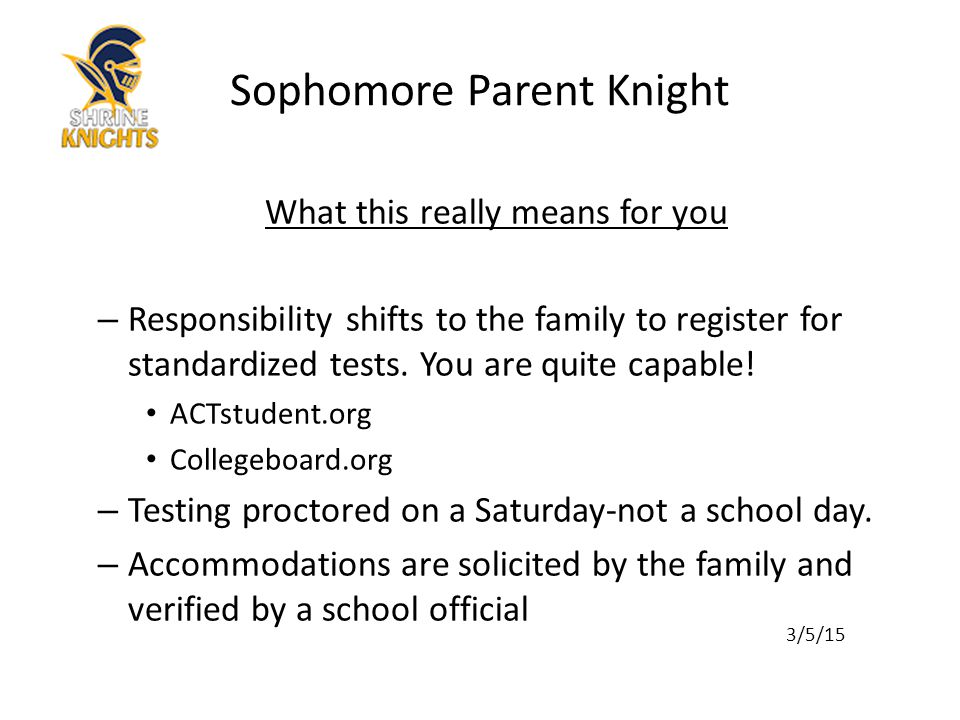 What this really means for you – Responsibility shifts to the family to register for standardized tests.