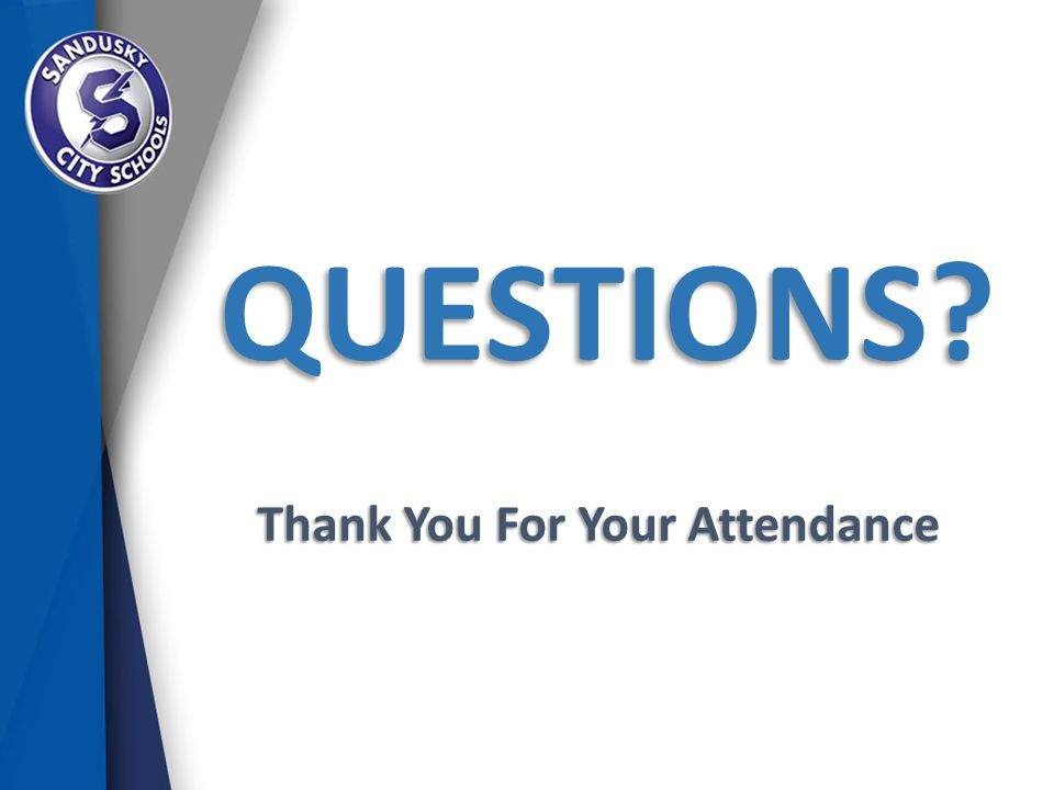 QUESTIONS? Thank You For Your Attendance