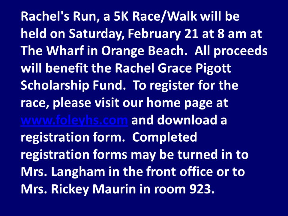 Rachel s Run, a 5K Race/Walk will be held on Saturday, February 21 at 8 am at The Wharf in Orange Beach.