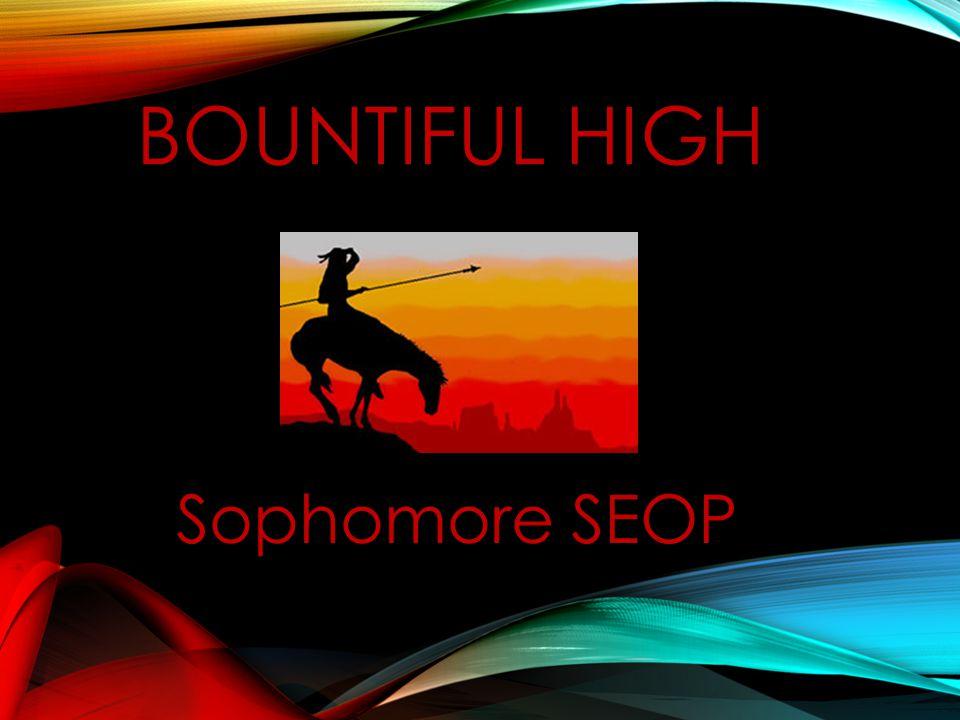 BOUNTIFUL HIGH Sophomore SEOP