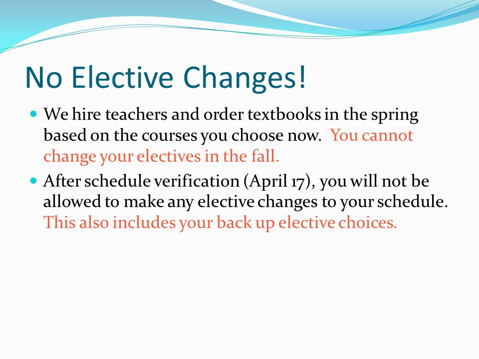 No Elective Changes.