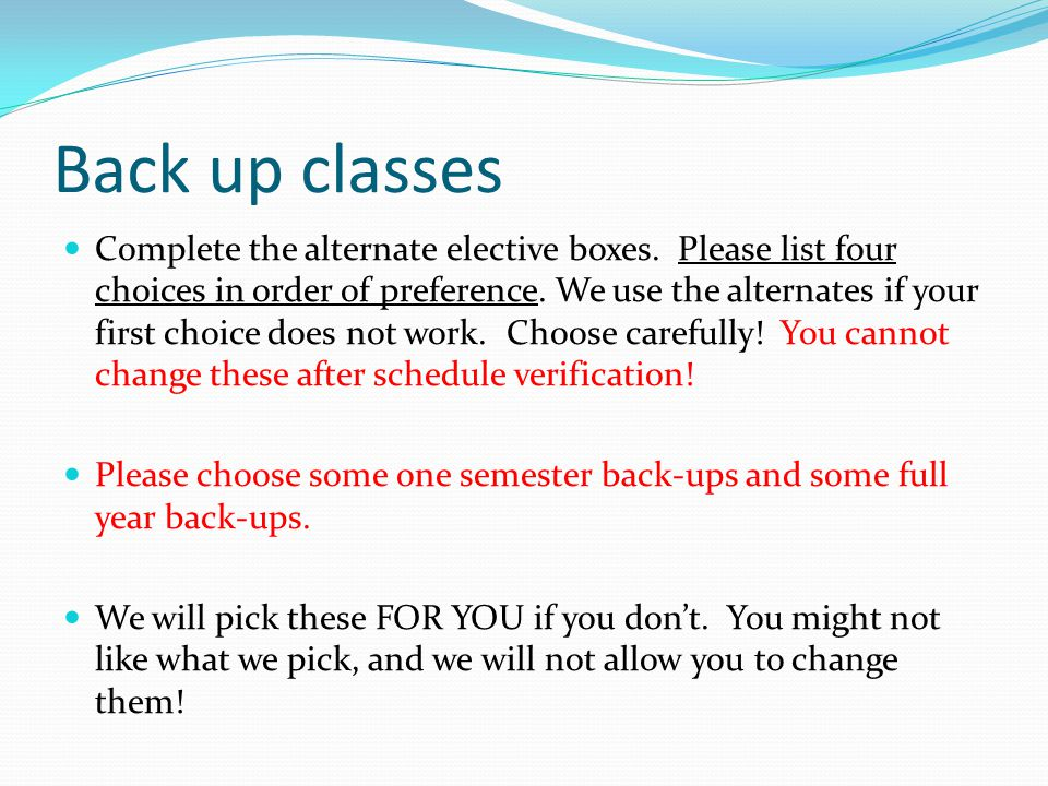 Back up classes Complete the alternate elective boxes.
