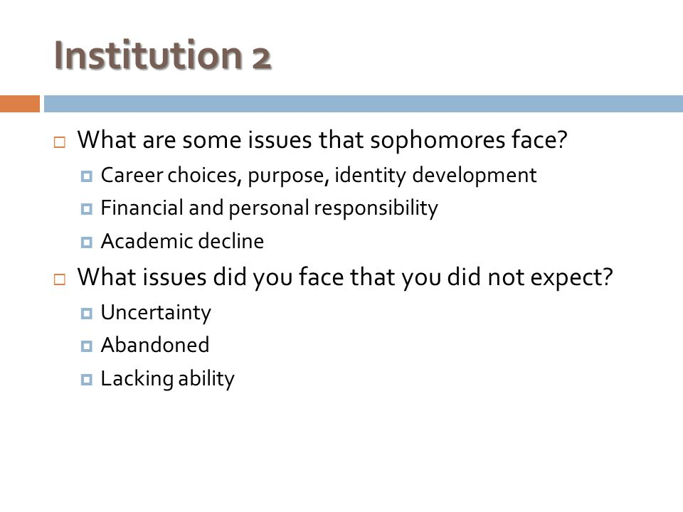 Institution 2  What are some issues that sophomores face.