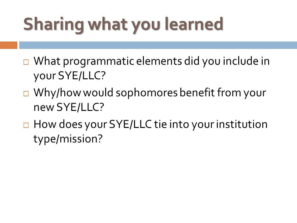 Sharing what you learned  What programmatic elements did you include in your SYE/LLC.