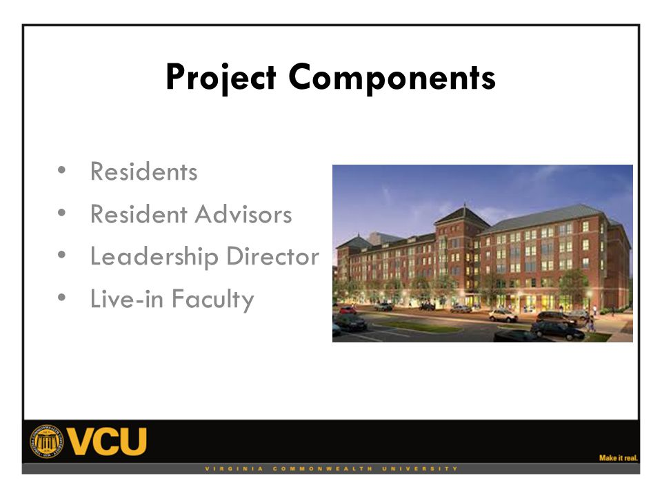 Project Components Residents Resident Advisors Leadership Director Live-in Faculty