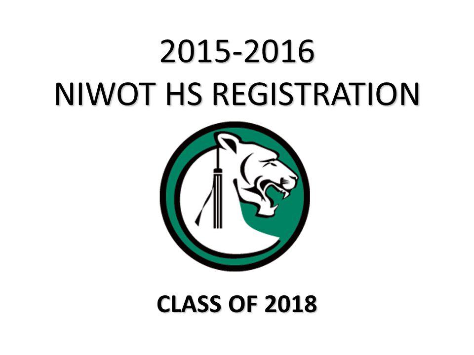 2015-2016 NIWOT HS REGISTRATION CLASS OF 2018