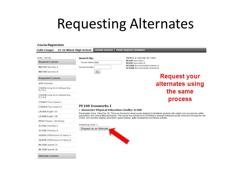Requesting Alternates Request your alternates using the same process