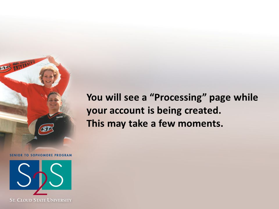 """You will see a """"Processing"""" page while your account is being created. This may take a few moments."""