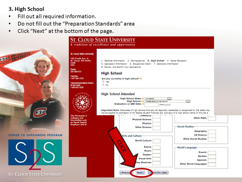 """3. High School Fill out all required information. Do not fill out the """"Preparation Standards"""" area Click """"Next"""" at the bottom of the page. CLICK"""