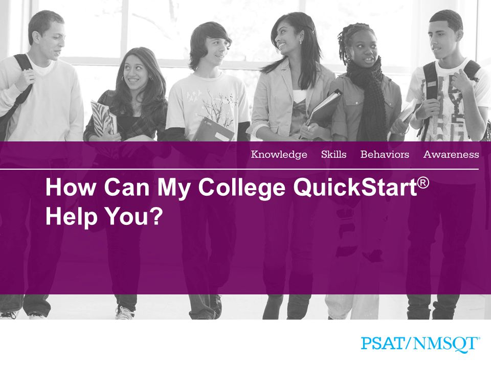 10 How Can My College QuickStart ® Help You