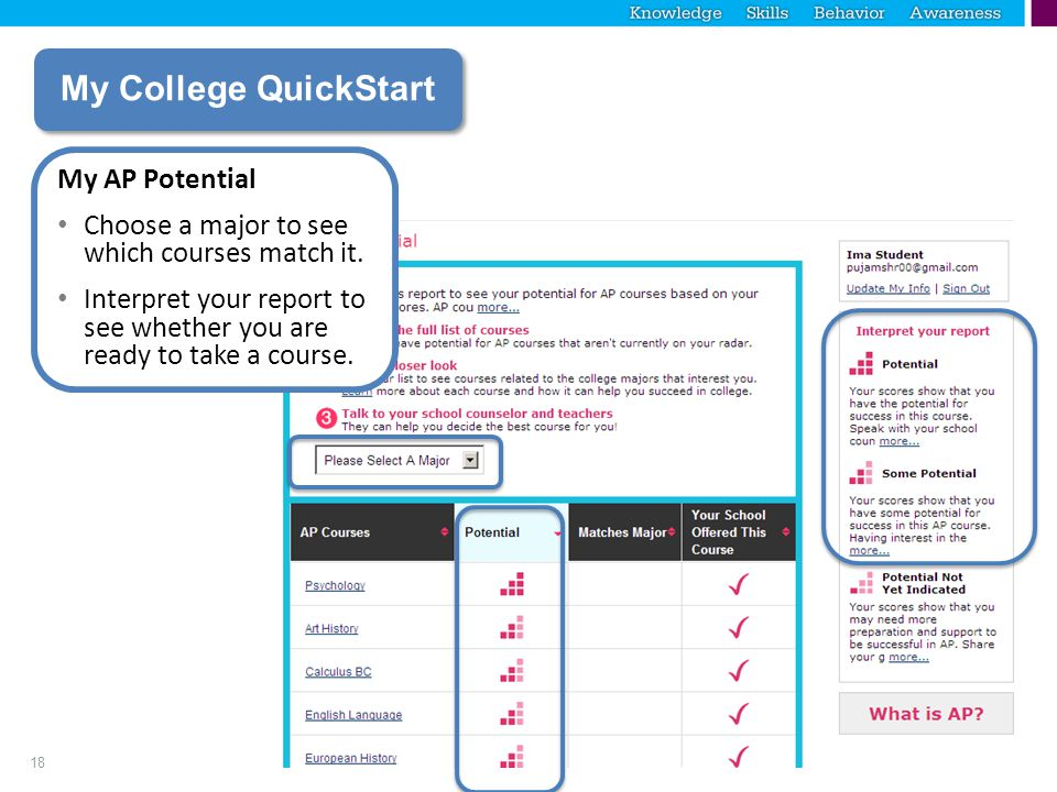 18 My College QuickStart My AP Potential Choose a major to see which courses match it.